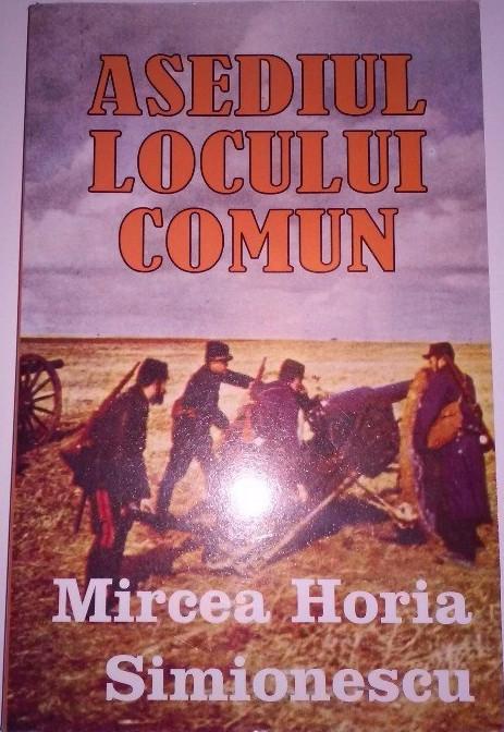 Asediul locului comun  by  Mircea Horia Simionescu