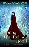 Taming Red Riding Hood (Fairy Tale Heat, #8)