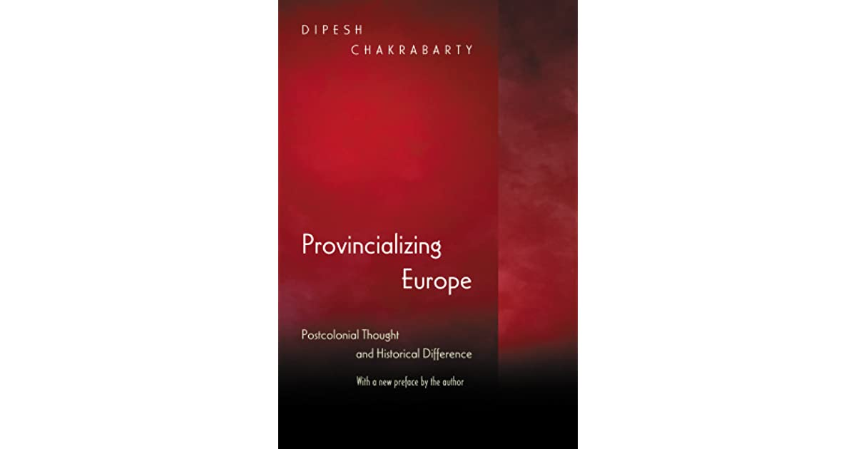 Provincializing Europe: Postcolonial Thought and Historical