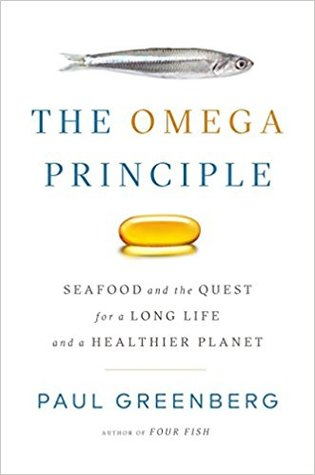 The Omega Principle: Seafood and the Quest for a Long Life and a Healthier Planet