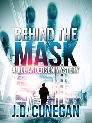 Behind the Mask by J.D. Cunegan