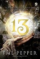 Treze: Atrás dos mistérios de um número, pode estar o verdadeiro amor.