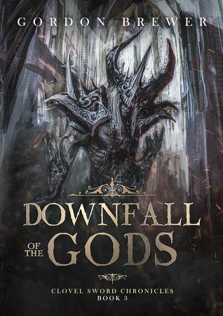 Downfall of the Gods (Clovel Sword Chronicles #3)