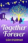 Together Forever: A beautiful family drama, full of love, life and destiny