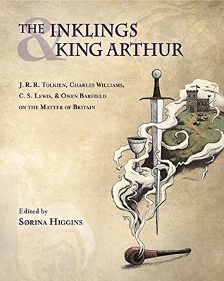 The Inklings and King Arthur by Sørina Higgins