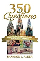 350 Questions LDS Couples Should Ask Before Marriage