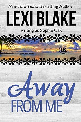 Away From Me by Sophie Oak