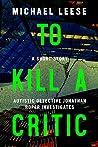 To Kill A Critic (Jonathan Roper Investigates #2.5)