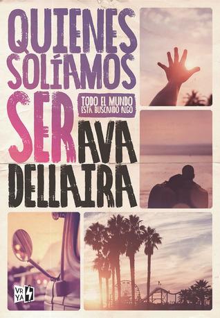 Quienes solíamos ser by Ava Dellaira