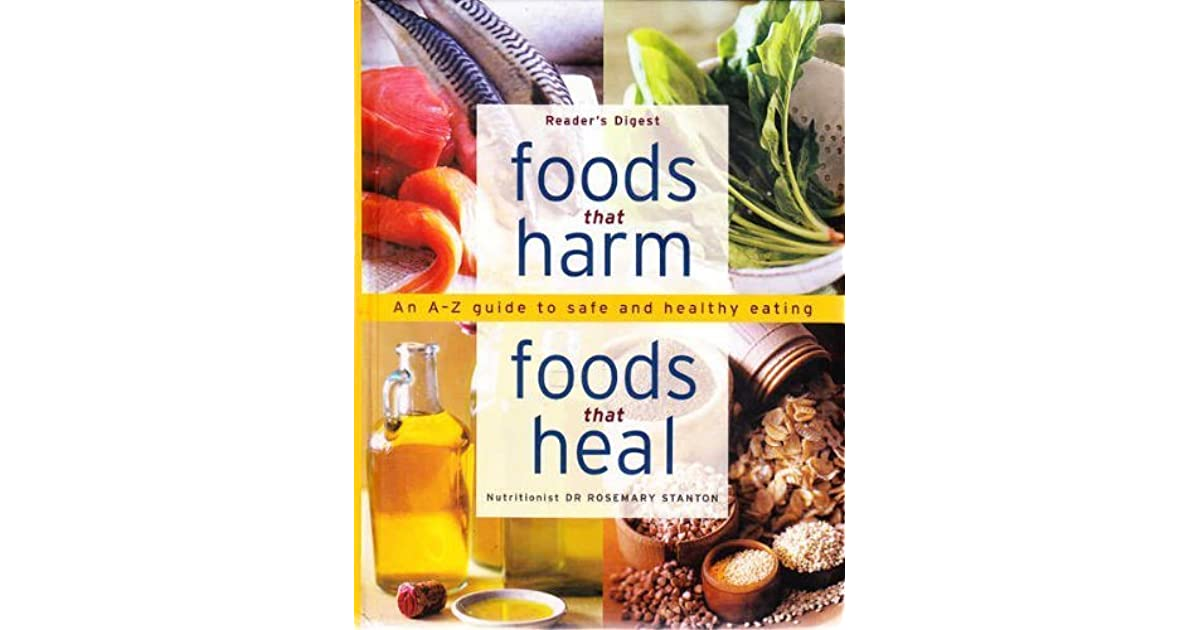Foods That Harm Foods That Heal An A To Z Guide To Safe And