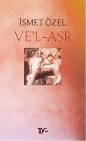 Ve'l-Asr by İsmet Özel