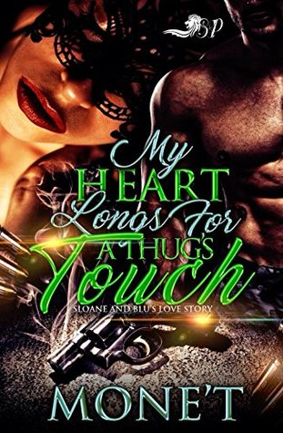 My Heart Longs for a Thug's Touch by Mone't