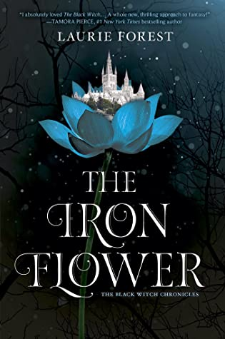 The Iron Flower The Black Witch Chronicles 2 By Laurie Forest