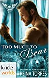 Too Much To Bear (Paranormal Dating Agency World; Sylvan City Alphas #2)