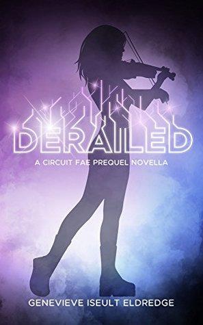 Derailed (Circuit Fae, #1.5)