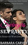 Swingers Sex party: A Road to wife swapping