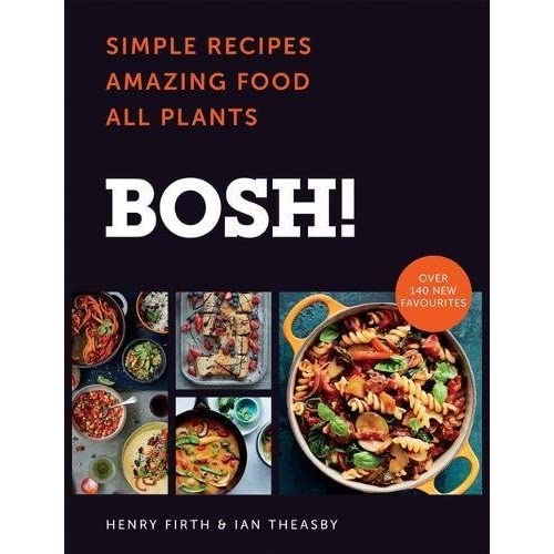 Bosh the cookbook simple recipes amazing food all plants by the cookbook simple recipes amazing food all plants by ian theasby forumfinder Gallery