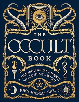 The Occult Book: A Chronological Journey from Alchemy to Wicca by