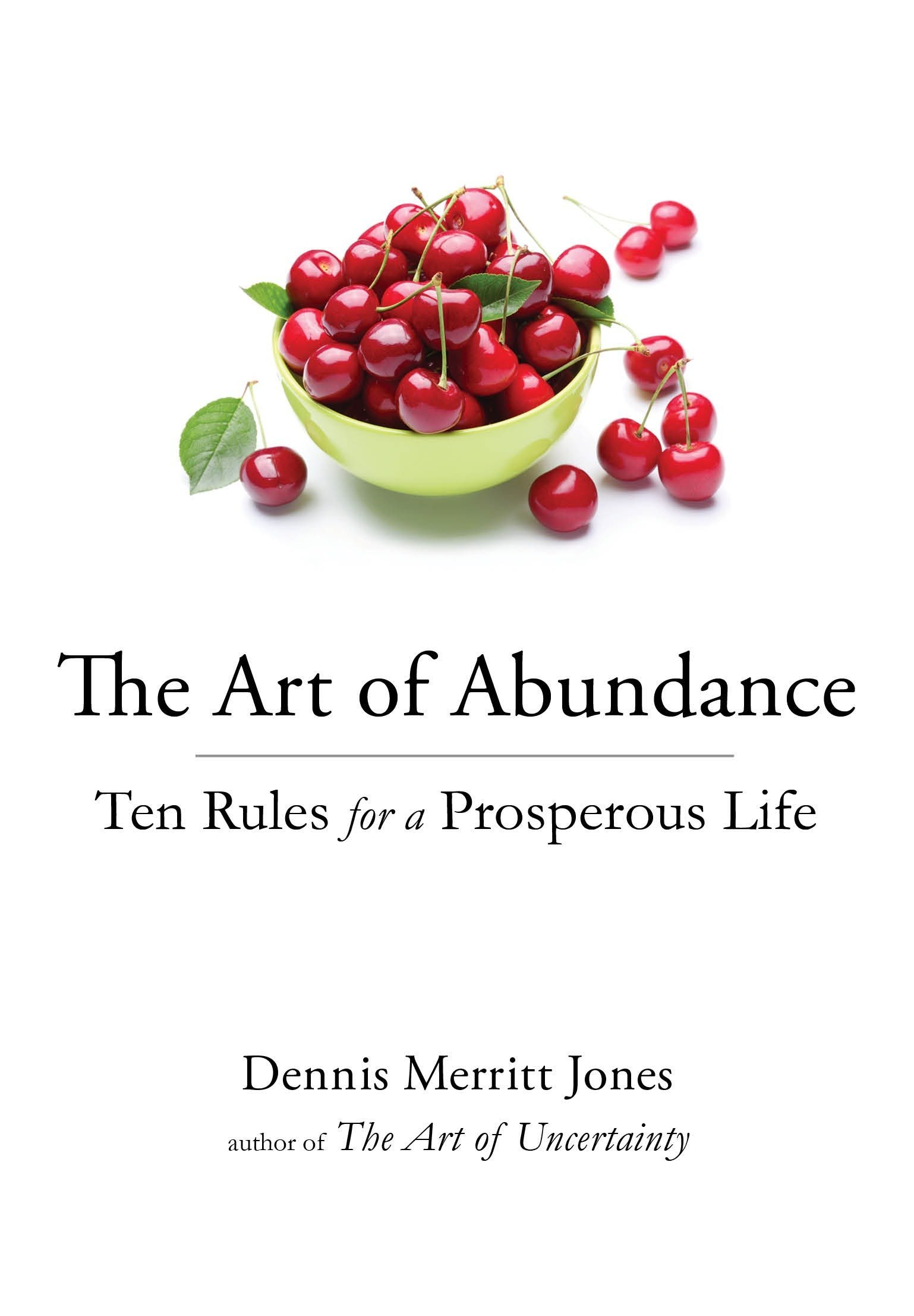 The Art of Abundance Ten Rules for a Prosperous Life