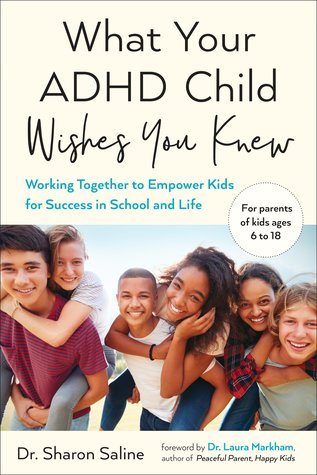 What Your ADHD Child Wishes You Knew by Sharon Saline