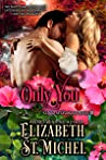Only You by Elizabeth St. Michel