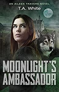 Moonlight's Ambassador (Aileen Travers, #3)