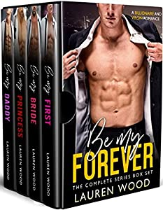 Be My Forever: The Complete Series Box Set (Be My Forever, #1-4)