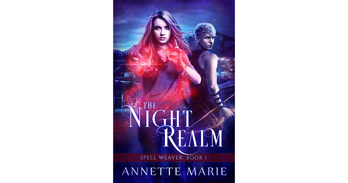 The Night Realm (Spell Weaver, #1) by Annette Marie
