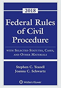 Federal Rules of Civil Procedure: With Selected Statutes, Cases, and Other Materials, 2018