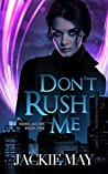 Don't Rush Me by Jackie May
