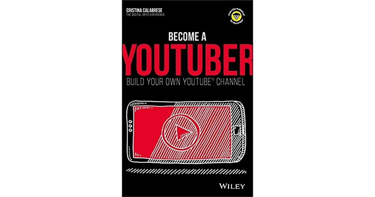 Become a YouTuber: Build Your Own YouTube Channel by