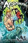 Aquaman: The Waterbearer New Edition (Aquaman New Edition, #1)