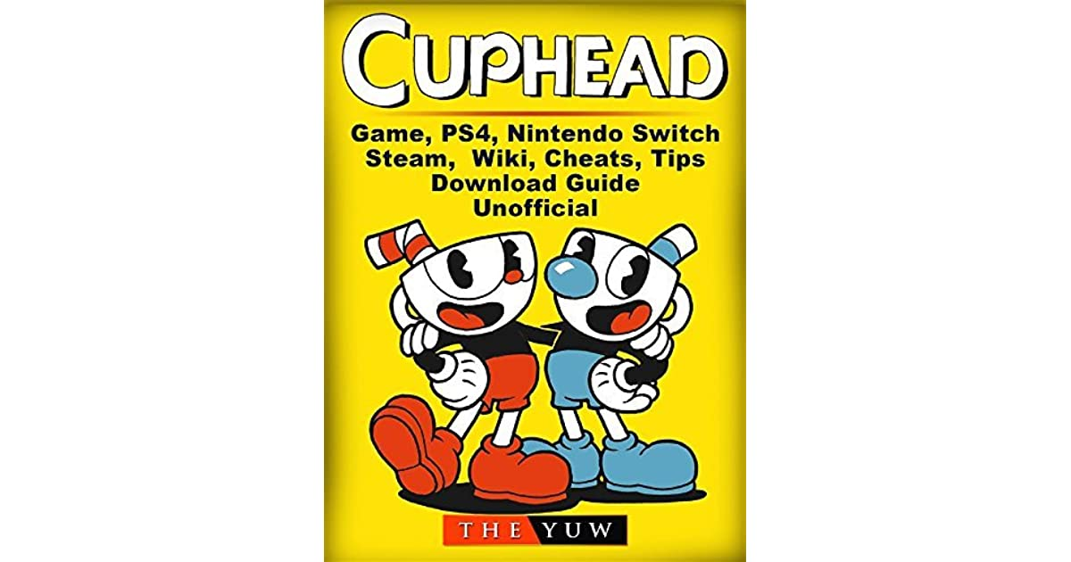 Cuphead Game, PS4, Nintendo Switch, Steam, Wiki, Cheats