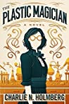 The Plastic Magician (The Paper Magician #4)