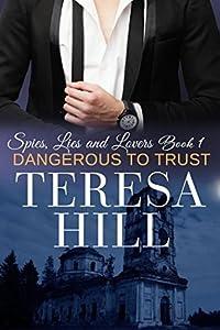 Dangerous To Trust (Spies, Lies & Lovers, #1)