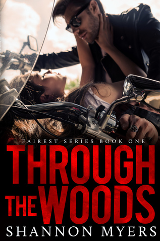 Through The Woods by Shannon Myers