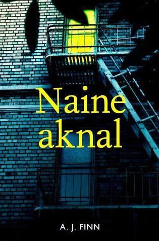 Naine aknal by A.J. Finn