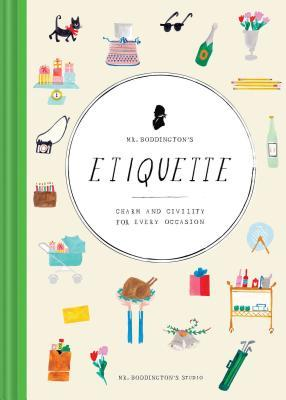 Mr. Boddington's Etiquette: Charm and Civility for Every Occasion (Etiquette Books, Manners Book, Respecting Cultures Books)