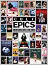 Cult Epics: Comprehensive Guide to Cult Cinema