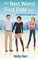 The Best Worst First Date Ever (Charlotte Dodd #2)