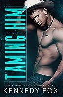 Taming Him (Bishop Brothers, #1)