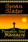 The Pumpkin Seed Massacre: Ben Pecos Mysteries, Book 1