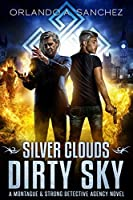 Book 4: SILVER CLOUDS DIRTY SKY