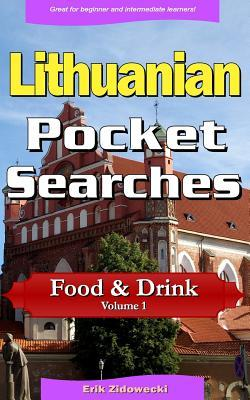Lithuanian Pocket Searches - Food & Drink - Volume 1: A Set of Word Search Puzzles to Aid Your Language Learning