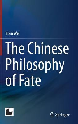 The Chinese Philosophy of Fate