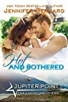 Hot and Bothered  (Jupiter Point, #7)