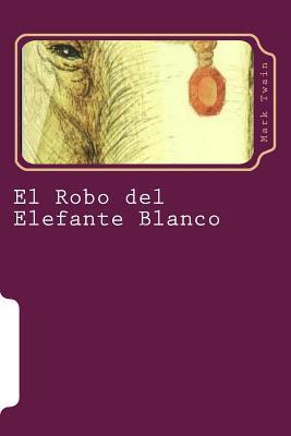 El Robo del Elefante Blanco (Spanish Edition)