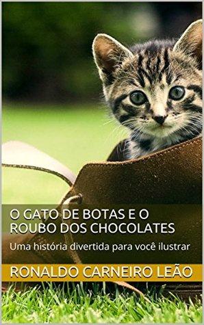 O Gato De Botas E O Roubo Dos Chocolates Uma Historia Divertida