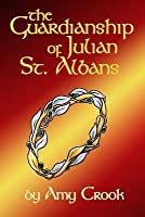 The Guardianship of Julian St. Albans