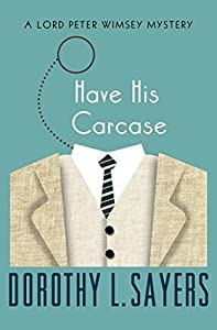 Have His Carcase (Lord Peter Wimsey, #8)